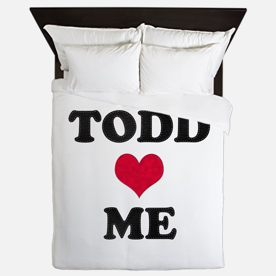 Todd Loves Me Queen Duvet