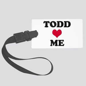 Todd Loves Me Large Luggage Tag