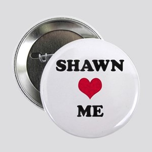 Shawn Loves Me Button