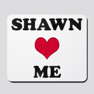 Shawn Loves Me Mousepad