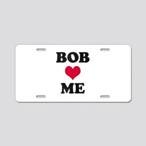 Bob Loves Me Aluminum License Plate