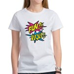 Fun Wow Women's T-Shirt