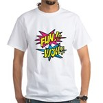 Fun Wow White T-Shirt