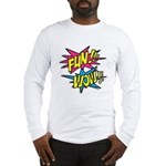 Fun Wow Long Sleeve T-Shirt