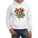 Fun Wow Hooded Sweatshirt