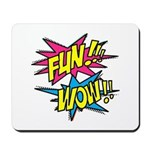 Fun Wow Mousepad