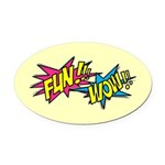 Fun Wow Oval Car Magnet