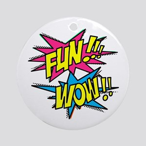 Fun Wow Ornament (Round)
