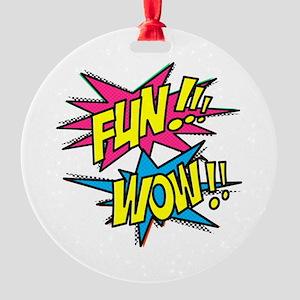 Fun Wow Round Ornament