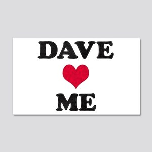 Dave Loves Me 22x14 Wall Peel