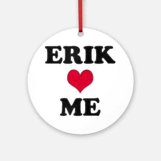 Erik Loves Me Round Ornament