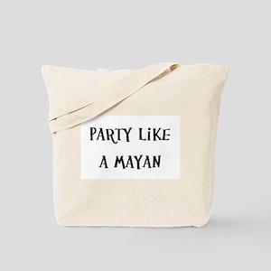 Party Like A Mayan Tote Bag