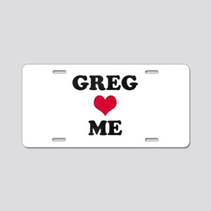 Greg Loves Me Aluminum License Plate