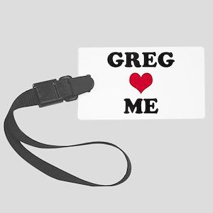 Greg Loves Me Large Luggage Tag