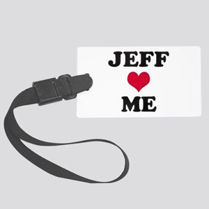 Jeff Loves Me Large Luggage Tag