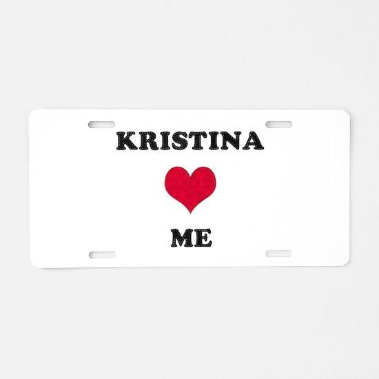 Kristina Loves Me Aluminum License Plate