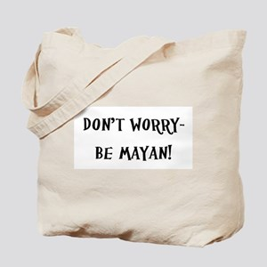 Don't Worry- Be Mayan! Tote Bag