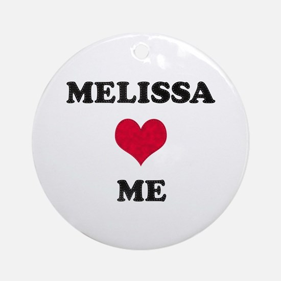 Melissa Loves Me Round Ornament