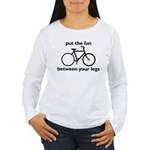 Bike: Fun Between Your Legs Women's Long Sleeve T-