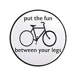 """Bike: Fun Between Your Legs 3.5"""" Button"""