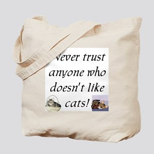 Never Trust ... Cats Tote Bag