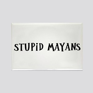 Stupid Mayans Rectangle Magnet