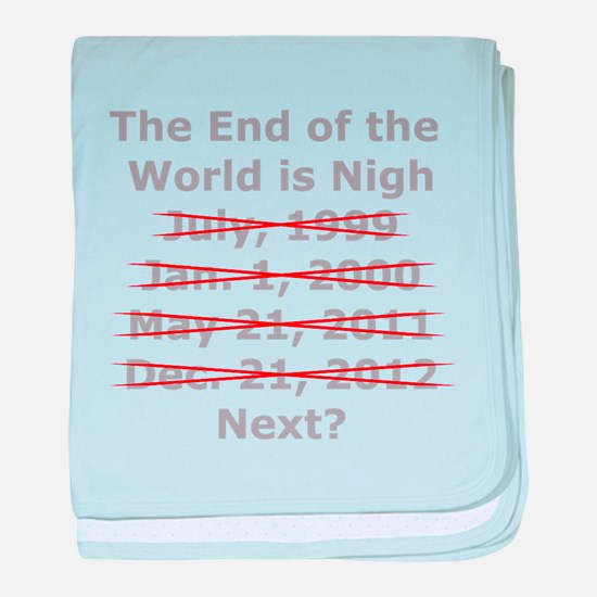 End of the World is Nigh shirt baby blanket