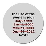End of the World is Nigh button Round Car Magnet
