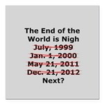 End of the World is Nigh button Square Car Magnet