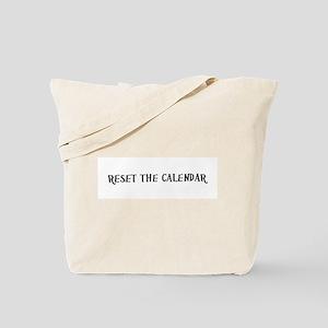 Reset The Calendar Tote Bag