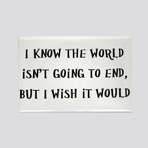 I Know The World Isn't Going To End, But I Wish It