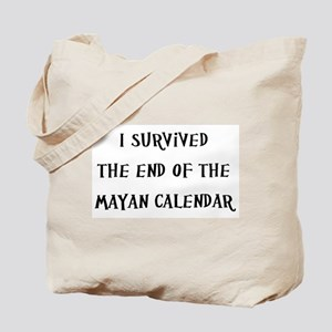 I Survived The End Of The Mayan Calendar Tote Bag