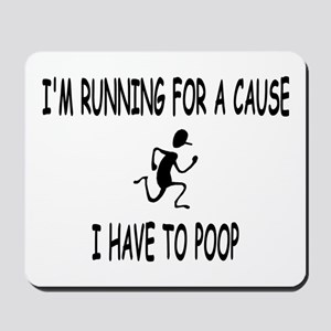 I'm running for a cause, poop! Mousepad