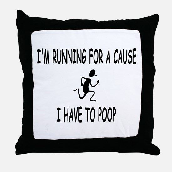 I'm running for a cause, poop! Throw Pillow
