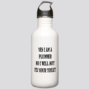I will not fix your toilet! Stainless Water Bottle