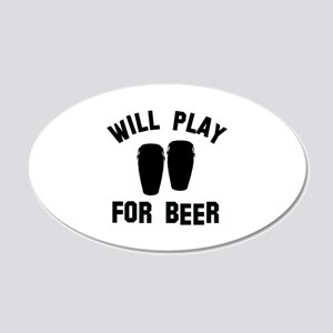 Will play the Conga for beer 20x12 Oval Wall Decal
