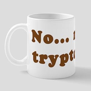 No more tryptophan Mug