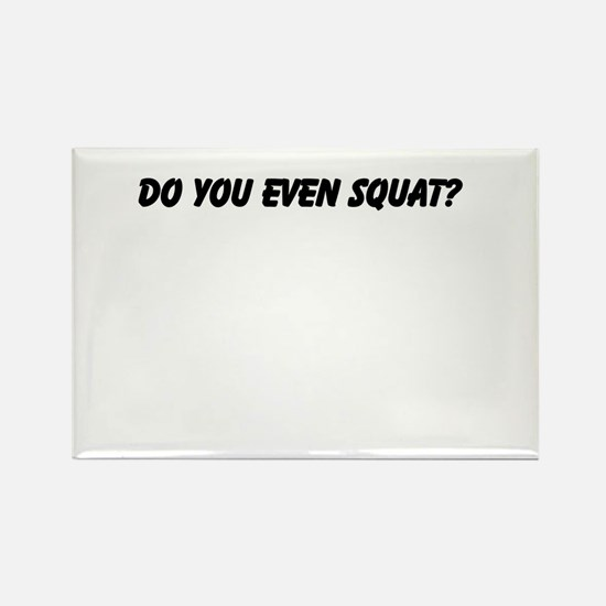 Do you even squat Rectangle Magnet