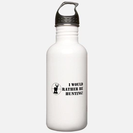 I WOULD RATHER BE HUNTING! Water Bottle