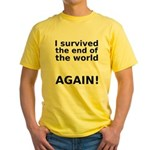 I survived . . . AGAIN! Yellow T-Shirt