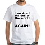 I survived . . . AGAIN! White T-Shirt