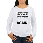I survived . . . AGAIN! Women's Long Sleeve T-Shir