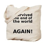I survived . . . AGAIN! Tote Bag