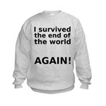 I survived . . . AGAIN! Kids Sweatshirt