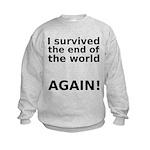 I survived . . . AGAIN! Kids Sweatshirt