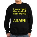 I survived . . . AGAIN! Sweatshirt (dark)
