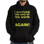 I survived . . . AGAIN! Hoodie (dark)