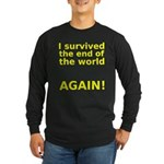 I survived . . . AGAIN! Long Sleeve Dark T-Shirt