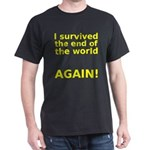 I survived . . . AGAIN! Dark T-Shirt