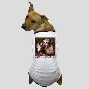 MOTHER POSSUM Dog T-Shirt